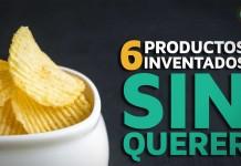 6 Productos inventados sin querer