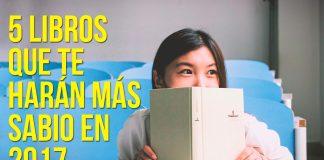 5 libros que te harán más sabio en 2017