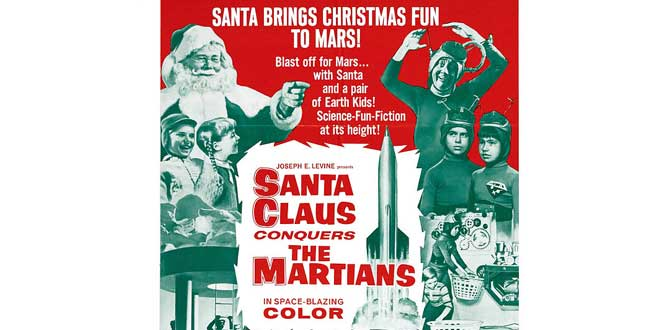 """Santa Claus conquers the martians""  (Nicholas Webster, 1964)"