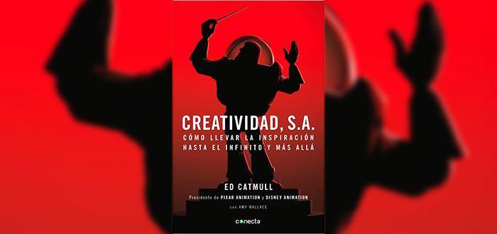 Creatividad S.A - Ed Catmull and Amy Wallace