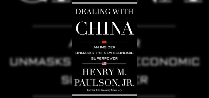 Dealing with China - Henry M. Paulson