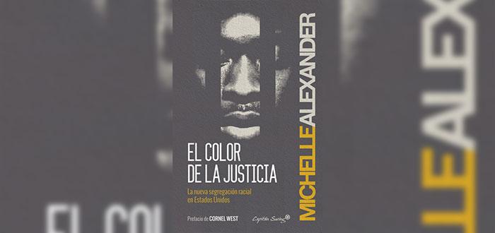 El color de la justicia - Michelle Alexander