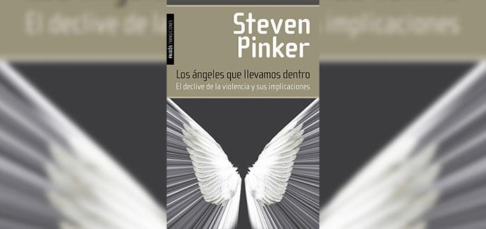 Los ángeles que llevamos dentro - Steven Pinker