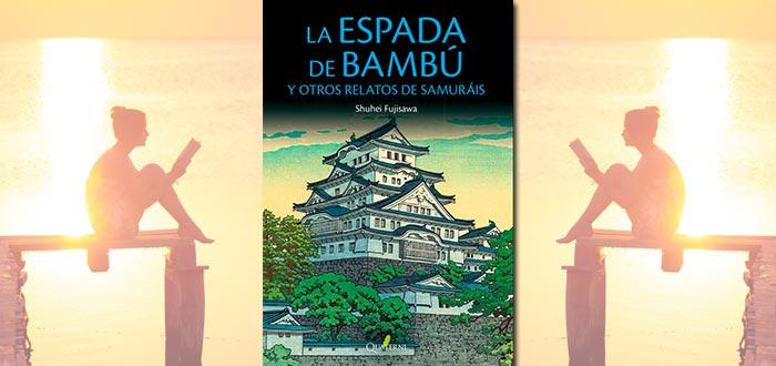 Lecturas para el verano 2018, la espada de bambú